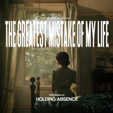 CD / Holding Absence / Greatest Mistake Of My Life