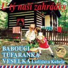 CD / Babouci/Túfaranka/Veselka / U týnaší zahrádky