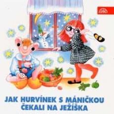 CD / Hurvínek / Jak Hurvínek s Máničkou čekali na Ježíška