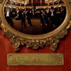 CD / Kryštof / Kryštof v opeře