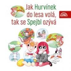 CD / Hurvínek / Jak Hurvínek do lesa volá,tak se Spejbl ozývá
