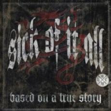 CD / Sick Of It All / Based On A True Story