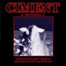 CD / Ciment / Vzývali Satana ogaři z Kychové,gdyž ....