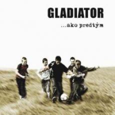 CD / Gladiator / Ako predtým