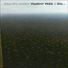 CD / Mišík Vladimír & ETC / Ztracený podzim