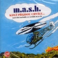 CD / M.A.S.H. / Když přijdou chvíle