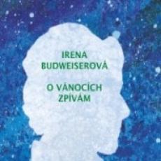 CD / Budweiserová Irena / O Vánocích Zpívám
