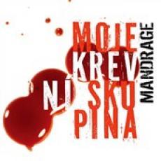 CD / Mandrage / Moje krevní skupina