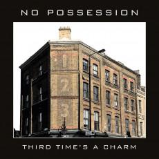 CD / No Possession / Third Times A Charm
