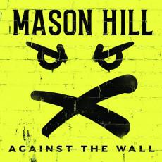 LP / Mason Hill / Against The Wall / Vinyl