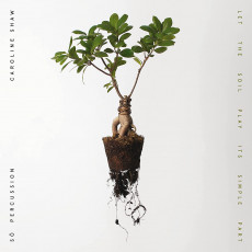 LP / Shaw Caroline & So Percussion / Let the Soil Play Its... / Vinyl