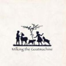 CD / Milking The Goatmachine / Back From The Goats...