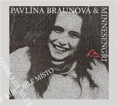 CD / Braunová Pavlína & Minnesengři / Bílé místo / Digipack