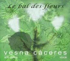 CD / Caceres Vesna / Le Bal Des Fleurs