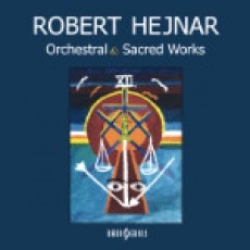 CD / Hejnar Robert / Orchestral & Sacred Works