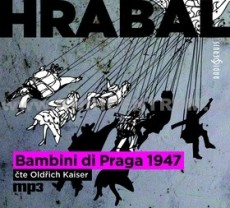 CD / Hrabal Bohumil / Bambini di Praga 1947 / MP3 / Kaiser O. / Digipack