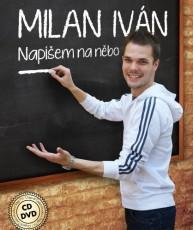 CD/DVD / Iván Milan / Napíšem na nebo / CD+DVD