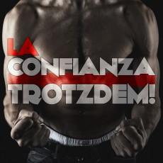 CD / La Confianza / Trotzdem