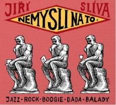 CD / Slíva Jiří / Nemysli na to / Digipack