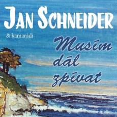 3CD / Schneider Jan & kamarádi / Musím dál zpívat / 3CD / Digipack