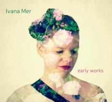 CD / Mer Ivana / Early Works