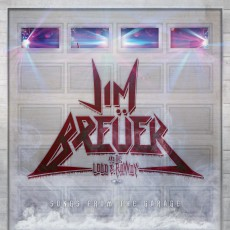 CD / Breuer Jim And The Loud & Rowdy / Songs From The Garage
