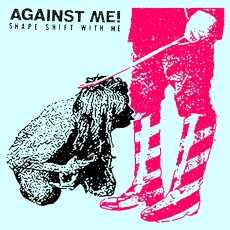 CD / Against Me / Shape Shift With Me / Digipack