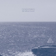 CD / Cloud Nothings / Life Without Sound