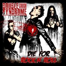CD / Double Crush Syndrome / Die For Rock'n'Roll / Digipack