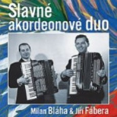 CD / Bláha Milan & Fábera Jiří / Slavné akordeonové duo