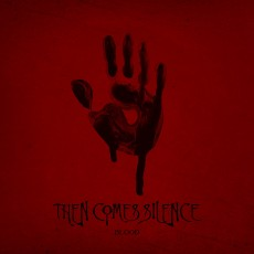 CD / Then Comes Silence / Blood / Limited / Digibook