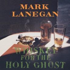 LP / Lanegan Mark / Whiskey For The Holy Ghost / Vinyl
