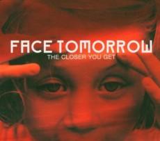 CD / Face Tomorrow / Closer You Get