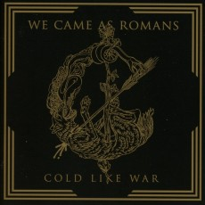 CD / We Came As Romans / Cold Like War