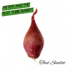 CD / Peter And The Test Tube Babies / That Shallot