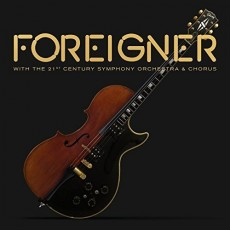 CD / Foreigner / With 21st Century Symphony Orchestra & Chorus