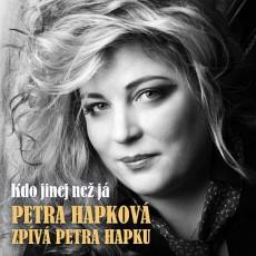 CD / Hapková Petra / Hapková zpívá Hapku:Kdo jinej než já