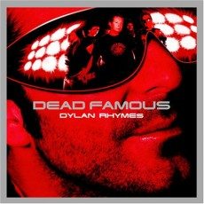 CD / Dylan Rhymes / Dead Famous
