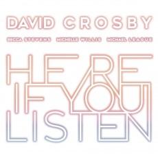 CD / Crosby David / Here If You Listen / Digipack