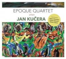 CD / Epoque Quartet / Plays Jan Kučera