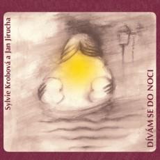 CD / Krobová Sylvie & Jirucha Jan / Dívám se do noci / Digipack
