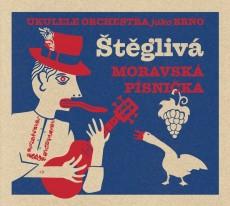 CD / Ukulele Orchestra jako Brno / Štěglivá moravská písnička