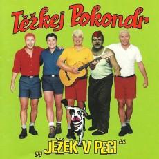CD / Těžkej Pokondr / Ježek v peci