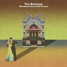 CD / Bowness Tim / Abandoned Dancehall Dreams