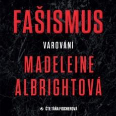 CD / Albrightová Madeleine / Fašismus:Varování / Mp3 / Táňa Fischerová