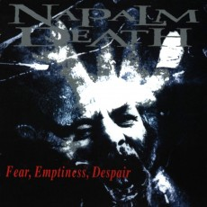 CD / Napalm Death / Fear,Emptiness,Despair / Reedice 2019