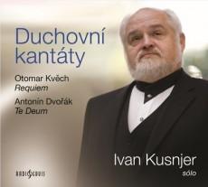 CD / Kusnjer Ivan / Duchovní kantáty / Antonín Dvořák,Otomar Kvěch