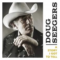 CD / Seegers Doug / A Story I Got To Tell / Digisleeve