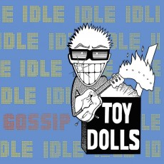2LP / Toy Dolls / Idle Gossip / Vinyl / 2LP