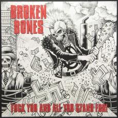 LP / Broken Bones / Fuck You & All You Stand For / Vinyl